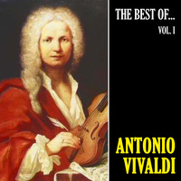 Antonio Vivaldi - The Best of Vivaldi, Vol. 1 (Remastered)