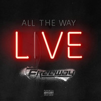Freeway - All The Way Live (Explicit)
