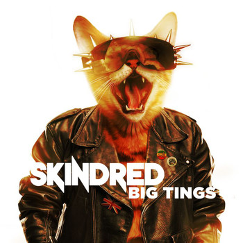 Skindred - Big Tings (Explicit)