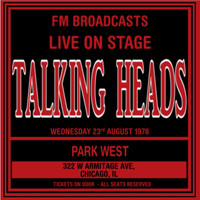 Talking Heads - Live On Stage FM Broadcasts - Park West 23rd August 1978