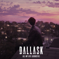 DallasK - All My Life (Acoustic)