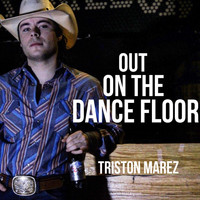 Triston Marez - Out on the Dance Floor