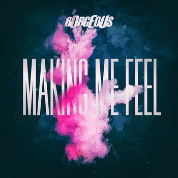 Borgeous - Making Me Feel