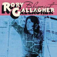 Rory Gallagher - Blueprint (Remastered 2017)