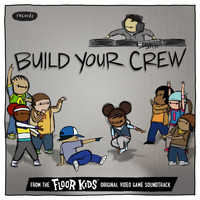 Kid Koala - Build Your Crew (From The Floor Kids Original Video Game Soundtrack)