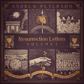 Andrew Peterson - Resurrection Letters, Vol. 1