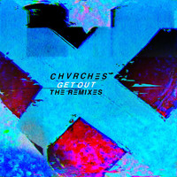 CHVRCHES - Get Out (The Remixes)
