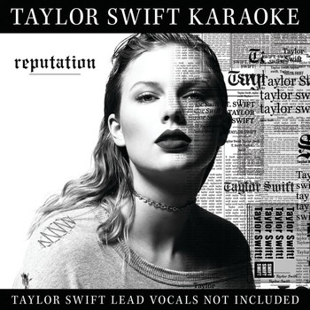 Taylor Swift - Taylor Swift Karaoke: reputation