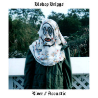 Bishop Briggs - River (Acoustic)