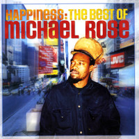Michael Rose - Happiness: The Best Of Michael Rose