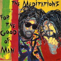 The Meditations - For The Good Of Man