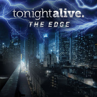 Tonight Alive - The Edge