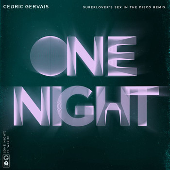 Cedric Gervais - One Night (Superlover's Sex In The Disco Remix)