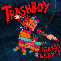 Stress - Trash Boy (Explicit)