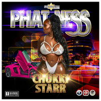 Chukki Starr - Phatness - Single