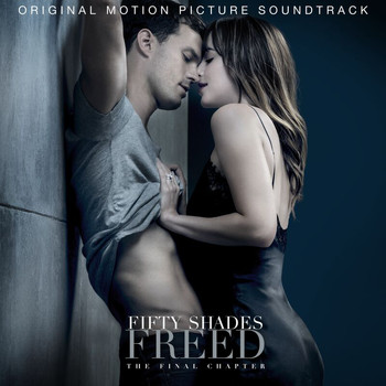 Various Artists - Fifty Shades Freed (Original Motion Picture Soundtrack)