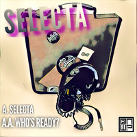 Jakes - Selecta / Who's Ready?