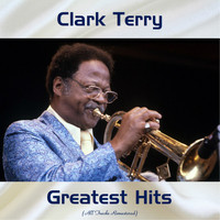 Clark Terry - Clark Terry Greatest Hits (All Tracks Remastered)