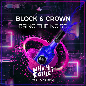 Block & Crown - Bring The Noise