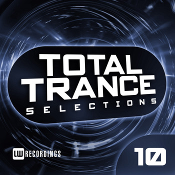Various Artists - Total Trance Selections, Vol. 10