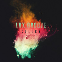 Lux Groove - Colors EP