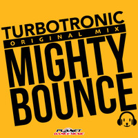 Turbotronic - Mighty Bounce