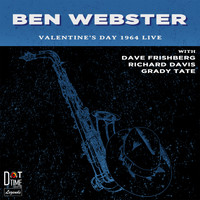 Ben Webster - Valentines Day 1964 Live!