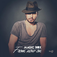 Magic Box - From Now On