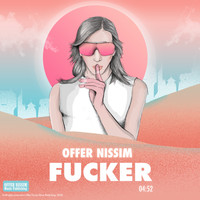 Offer Nissim - Fucker (Explicit)
