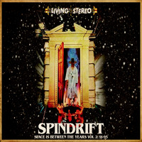 Spindrift - Space Is Between the Years, Vol. 2: '91-'95