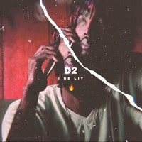 D2 - I Be Lit (Explicit)