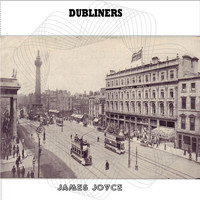 James Joyce - Dubliners By James Joyce (YonaBooks)