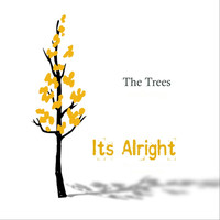 The Trees - It's Alright