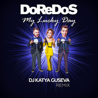 DoReDoS - My Lucky Day (DJ Katya Guseva Remix)