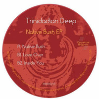Trinidadian Deep - Native Bush EP
