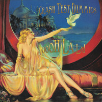 Crash Test Dummies - Oooh La La!