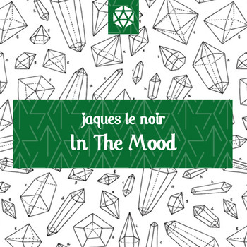 Jaques Le Noir - In The Mood
