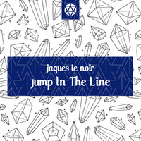 Jaques Le Noir - Jump In The Line