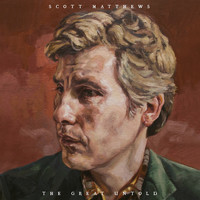 Scott Matthews - The Great Untold