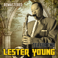 Lester Young - Tea for Two (Remastered)