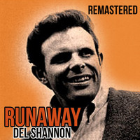 Del Shannon - Runaway (Remastered)
