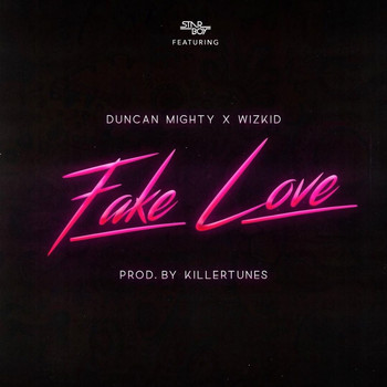 Starboy - Fake Love (feat. Duncan Mighty & WizKid)