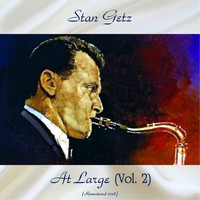 Stan Getz - At Large Vol. 2 (Remastered 2018)