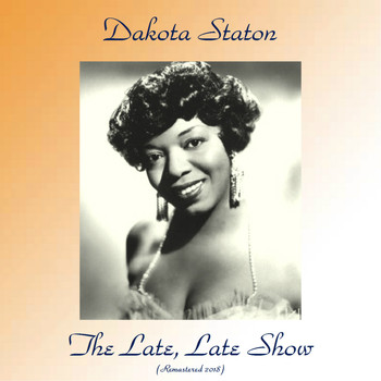 Dakota Staton - The Late, Late Show (Remastered 2018)
