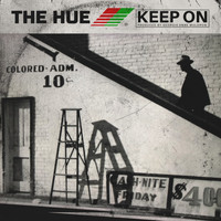 The Hue - Keep On (Explicit)