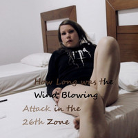Attack in the 26th Zone - How Long was the Wind Blowing