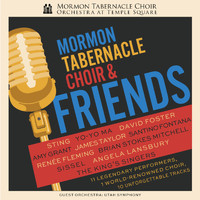 Mormon Tabernacle Choir - Mormon Tabernacle Choir & Friends