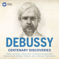 Claude Debussy - Debussy Centenary Discoveries