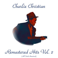 Charlie Christian - Remastered Hits Vol, 2 (All Tracks Remastered)