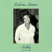 Dakota Staton - Softly (Remastered 2018)